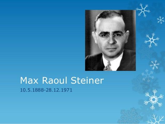 Max Raoul Steiner 10.5.1888-28.12.1971
