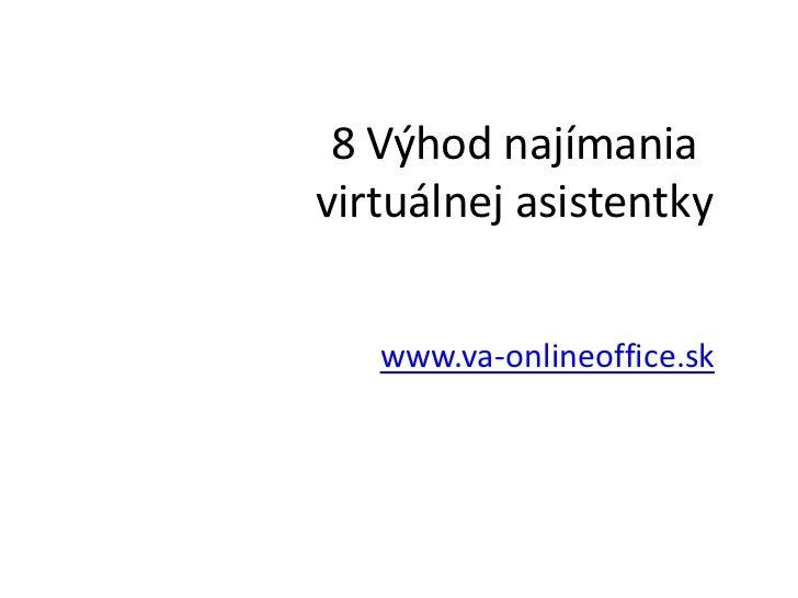 8 Výhod najímaniavirtuálnej asistentky   www.va-onlineoffice.sk