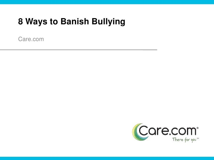 8 Ways to Banish Bullying<br />Care.com<br />