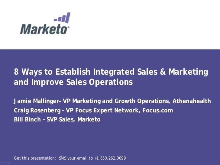 8 Ways to Establish Integrated Sales & Marketing             and Improve Sales Operations             Jamie Mallinger– VP ...