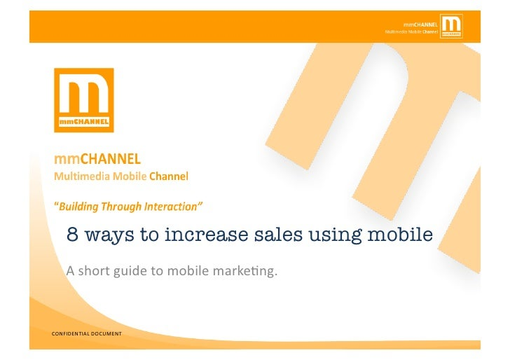 8 ways to increase sales using mobile<br />A short guide to mobile marketing.<br />