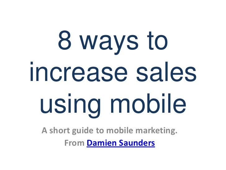 8 ways to increase sales using mobile marketing