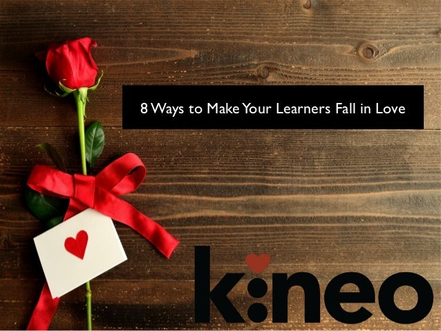 Eight Ways to Make Your Learners Fall in Love