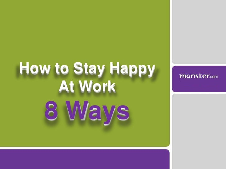 8 ways to stay happy at work