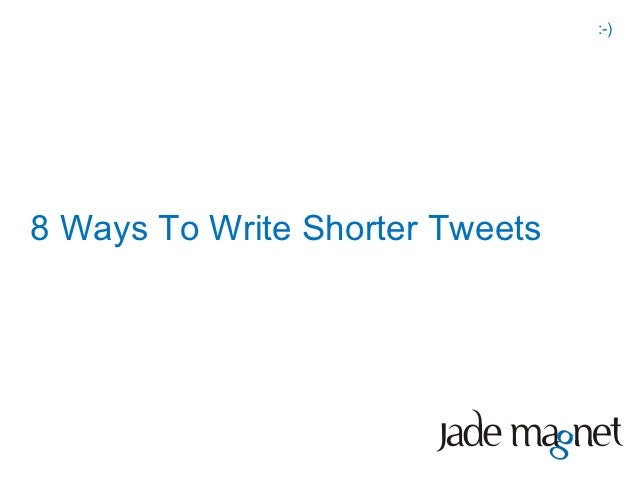 :-)8 Ways To Write Shorter Tweets