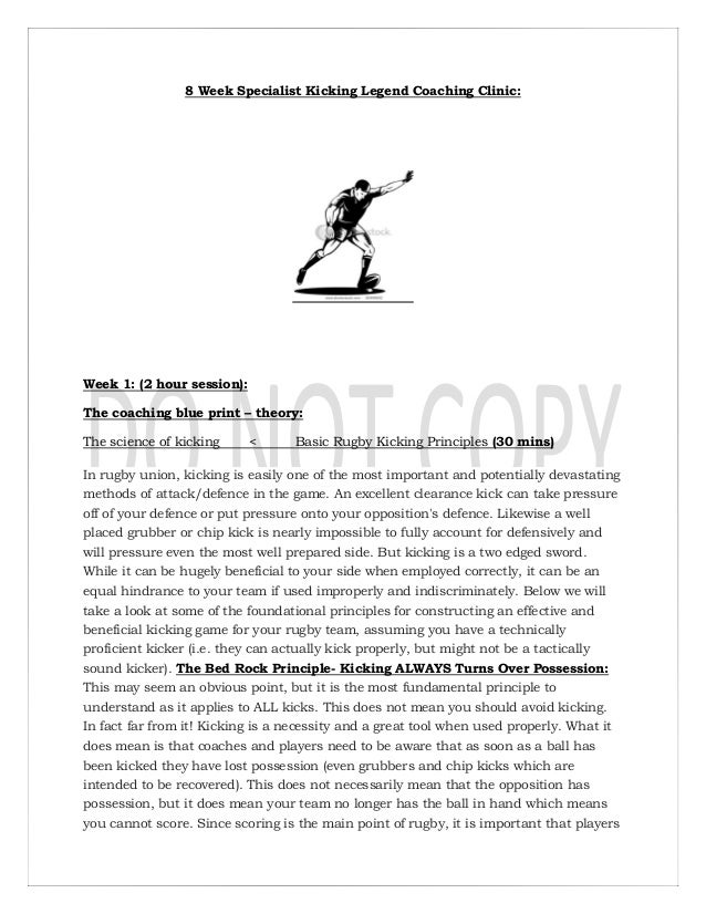 8 Week Specialist Kicking Legend Coaching Clinic: Week 1: (2 hour session): The coaching blue print – theory: The science ...
