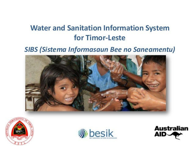 Water and Sanitation Information System             for Timor-LesteSIBS (Sistema Informasaun Bee no Saneamentu)