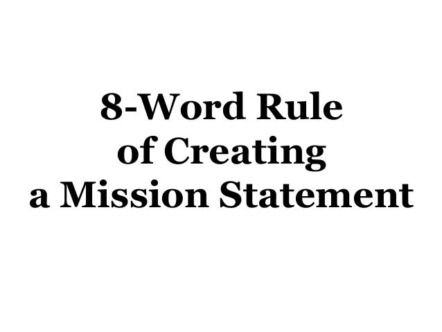 8-Word Rule of Creating a Mission Statement