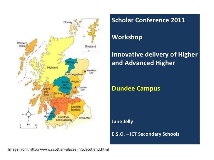 Image from: http://www.scottish-places.info/scotland.html Scholar Conference 2011 Workshop Innovative delivery of Higher a...