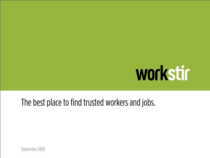 The best place to find trusted workers and jobs.    September 2009