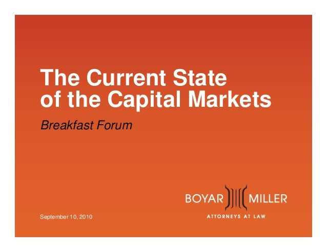 The Current State of the Capital Markets Breakfast Forum September 10, 2010