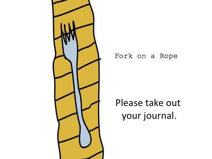 Please take out your journal.<br />