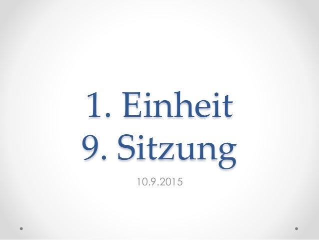 1. Einheit 9. Sitzung 10.9.2015
