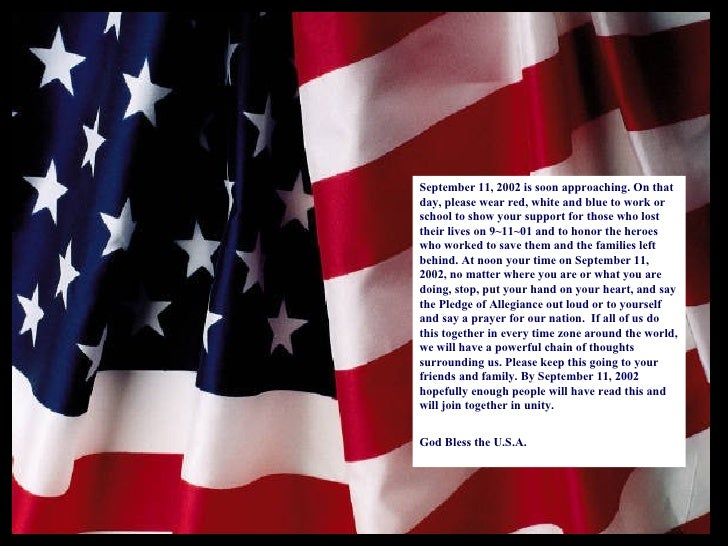 September 11, 2002 is soon approaching. On that day, please wear red, white and blue to work or school to show your suppor...