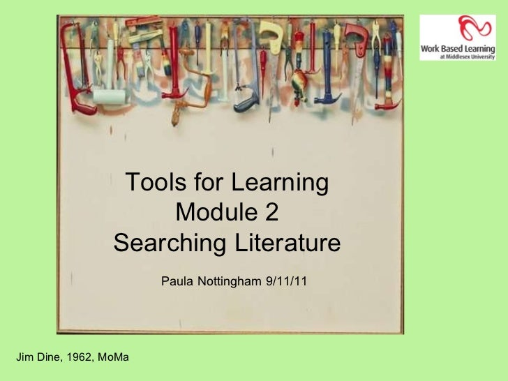 Jim Dine, 1962, MoMa Tools for Learning Module 2 Searching Literature Paula Nottingham 9/11/11