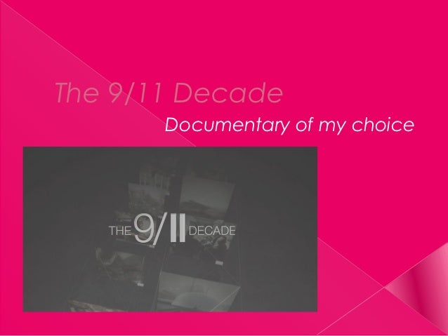 The 9/11 Decade       Documentary of my choice