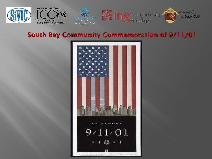 <ul><li>South Bay Community Commemoration of 9/11/01 </li></ul><ul><li> </li></ul>