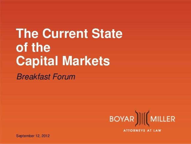 www.boyarmiller.com The Current State of the Capital Markets Breakfast Forum September 12, 2012