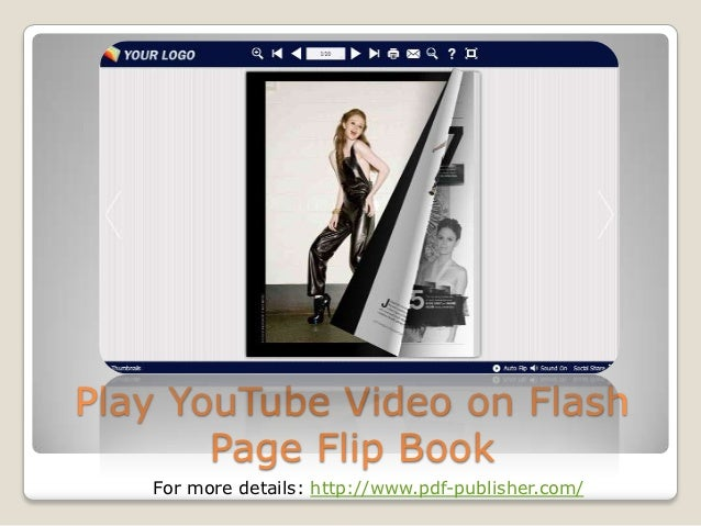 Play YouTube Video on Flash       Page Flip Book   For more details: http://www.pdf-publisher.com/