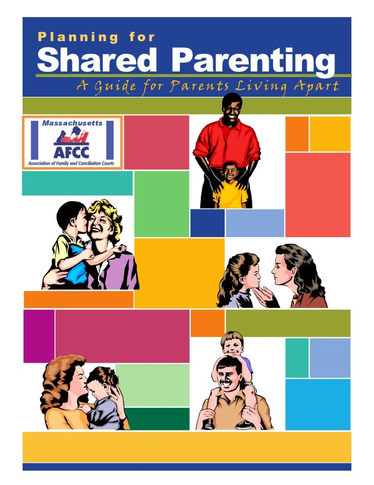 Planning for  Shared Parenting        A Guide for Parents Living Apart  Massachusetts