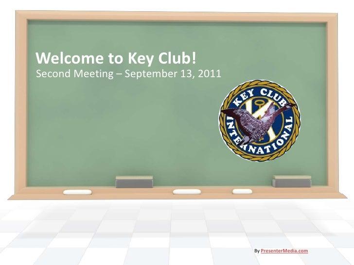 Welcome to Key Club!<br />Second Meeting – September 13, 2011<br />By PresenterMedia.com<br />