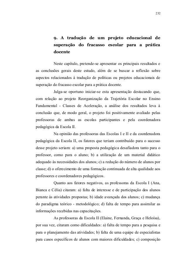232          9. A tradução de um projeto educacional de          superação do fracasso escolar para a prática          doc...