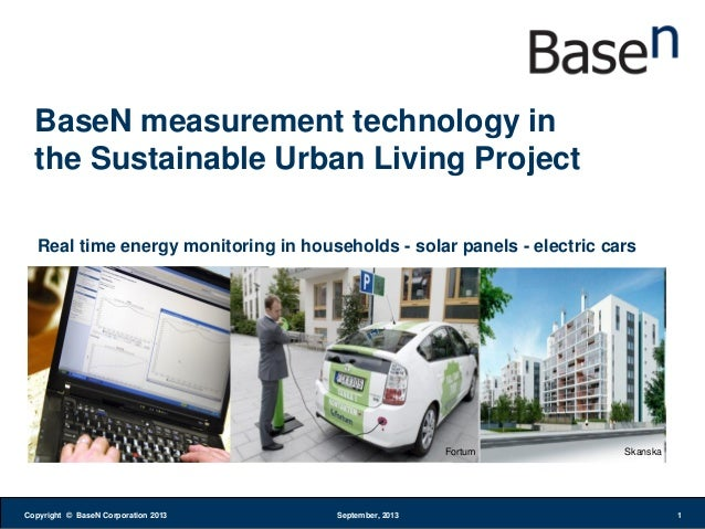 Copyright © BaseN Corporation 2013 September, 2013 1 BaseN measurement technology in the Sustainable Urban Living Project ...