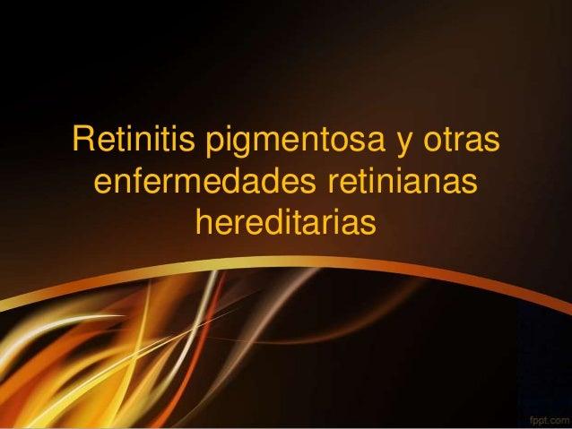 Retinitis pigmentosa y otras enfermedades retinianas hereditarias