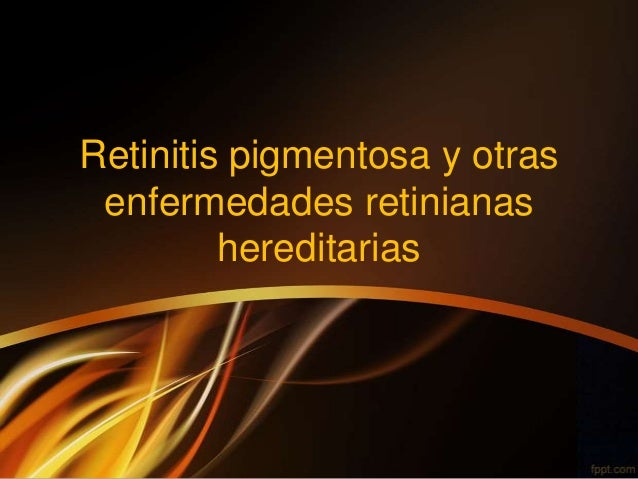 9. retinitis pigmentosa y otras enfermedades retinianas hereditarias