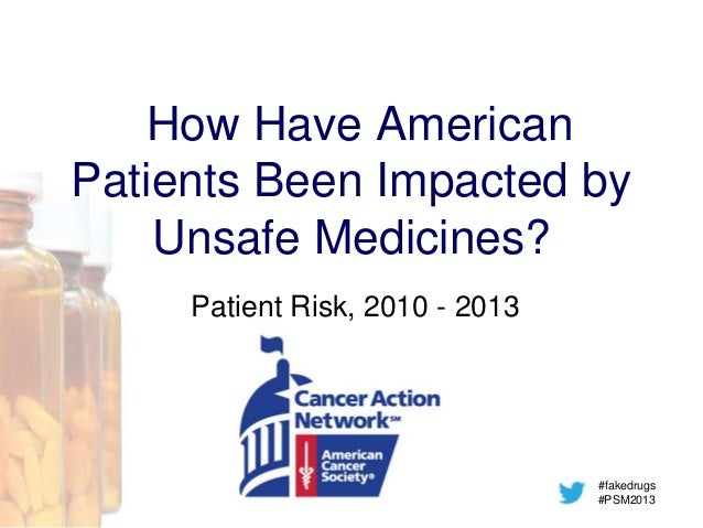 How Have American Patients Been Impacted by Unsafe Medicines? Patient Risk, 2010 - 2013  #fakedrugs #PSM2013