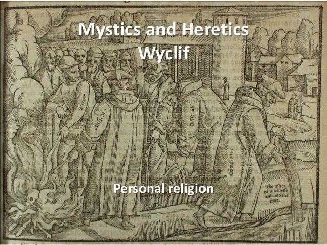 Mystics and Heretics Wyclif  Personal religion
