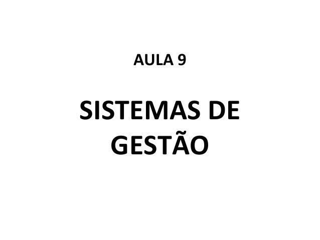 AULA 9  SISTEMAS DE GESTÃO