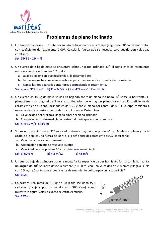 Colegio Ntra. Sra. de la Fuencisla · Segovia         Problemas  de  plano  inclinado   1....