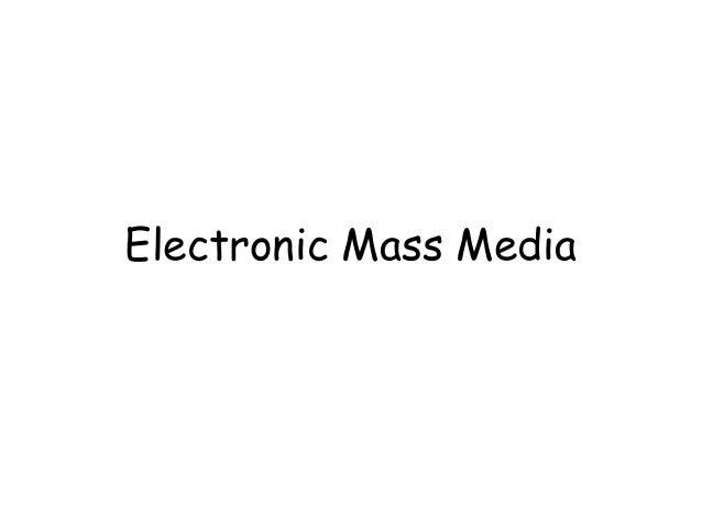 Electronic Mass Media