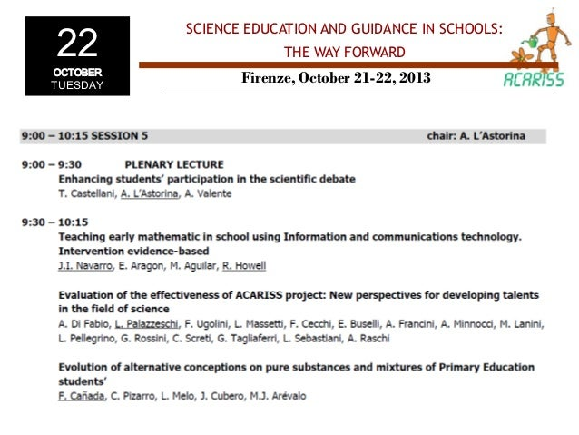 22 OCTOBER  TUESDAY  SCIENCE EDUCATION AND GUIDANCE IN SCHOOLS: THE WAY FORWARD  Firenze, October 21-22, 2013