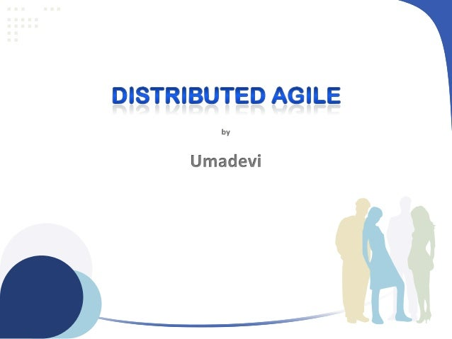 ATC2013-Umadevi- Distributed Agile Challenges