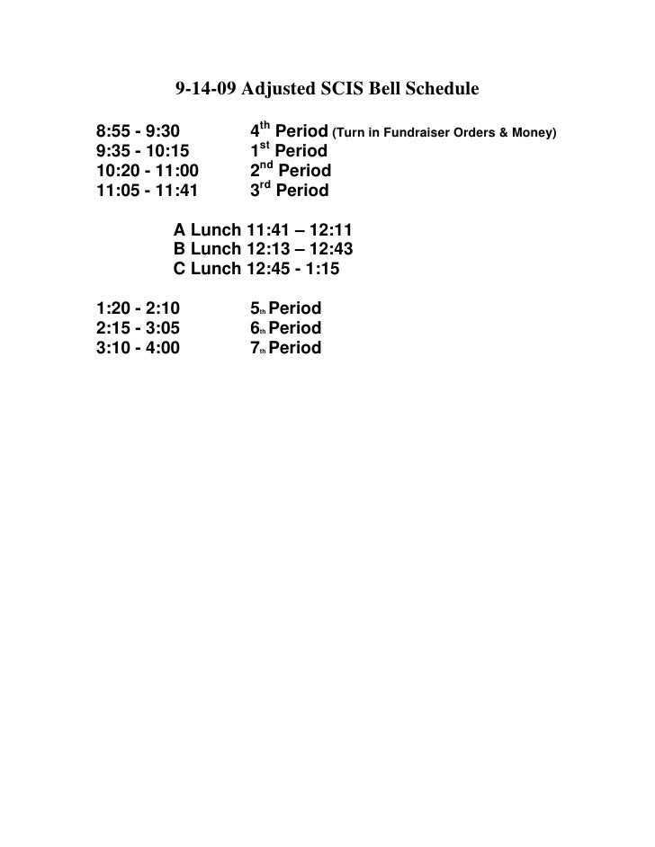 9-14-09 Adjusted SCIS Bell Schedule  8:55 - 9:30       4th Period (Turn in Fundraiser Orders & Money) 9:35 - 10:15      1s...