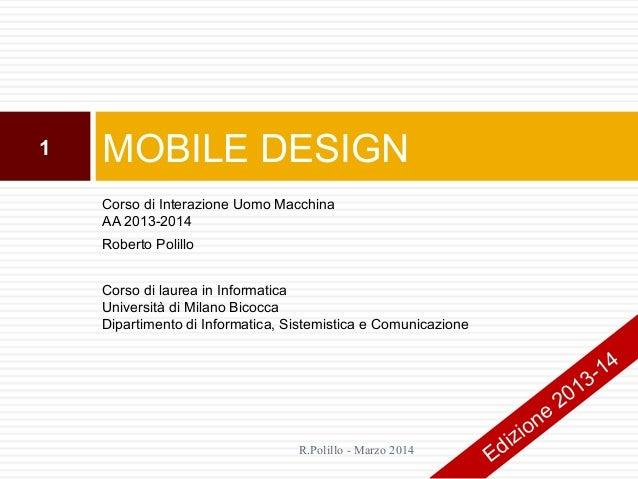 Corso di Interazione Uomo Macchina AA 2013-2014 Roberto Polillo Corso di laurea in Informatica Università di Milano Bicocc...