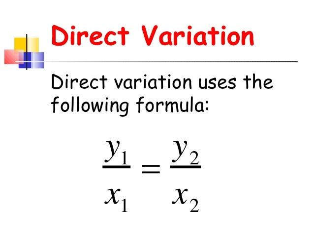 Inverse Variation Formula Direct Variation y1 x1   y2 x2