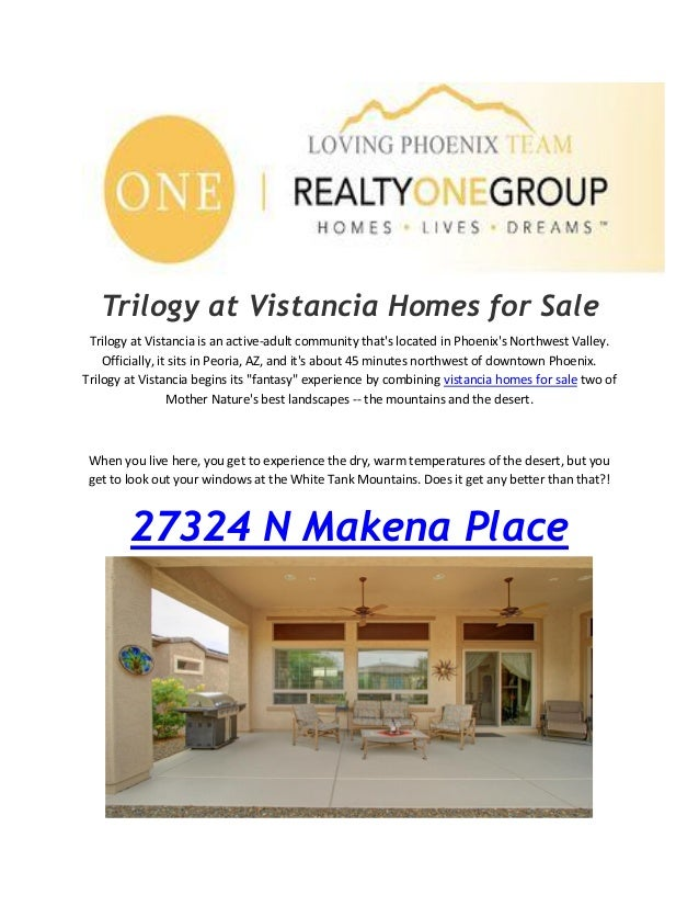 Trilogy at Vistancia Homes for Sale Trilogy at Vistancia is an active-adult community that's located in Phoenix's Northwes...