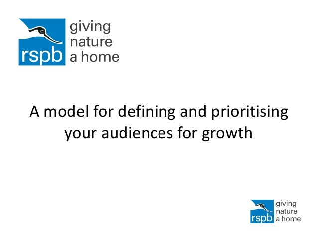 A model for defining and prioritising your audiences for growth