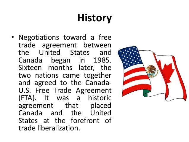 the history of the north american free trade agreement Quick answer the main objectives of the north american free trade agreement, or nafta, include removal of barriers to trade, enhancement of fair competition, to open.