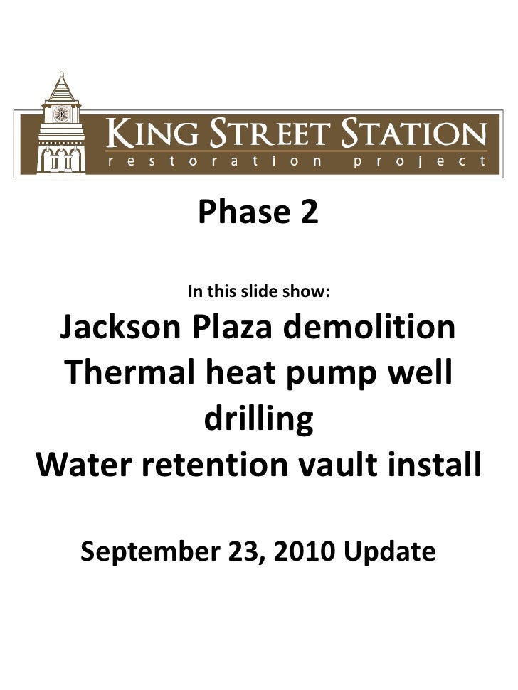 Phase 2<br />In this slide show:<br />Jackson Plaza demolition<br />Thermal heat pump well drilling<br />Water retention v...