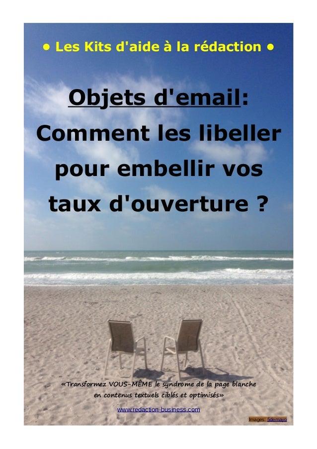 • Les Kits d'aide à la rédaction • Objets d'email: Comment les libeller pour embellir vos taux d'ouverture ? «Transformez ...