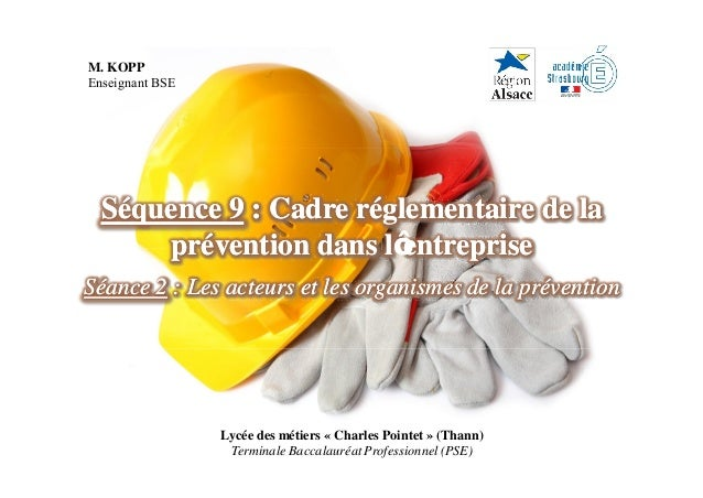 Lycée des métiers « Charles Pointet » (Thann) Terminale Baccalauréat Professionnel (PSE) SéquenceSéquence 99 : Cadre régle...