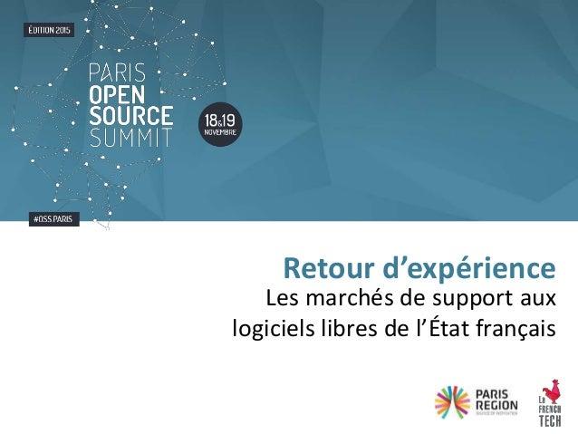 Les marchés de support aux logiciels libres de l'État français Retour d'expérience