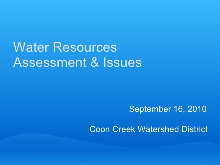 Water Resources  Assessment & Issues      September 16, 2010    Coon Creek Watershed District