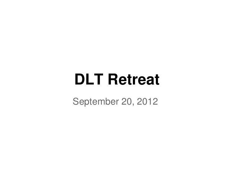 DLT RetreatSeptember 20, 2012