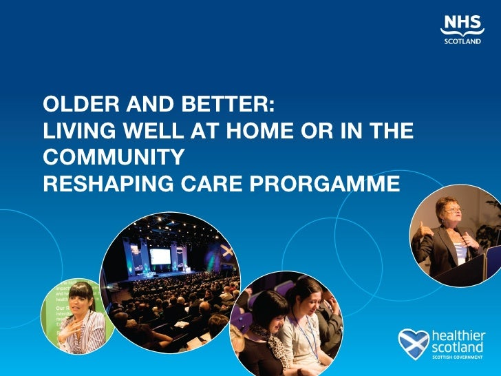 Older and Better: Living Well at Home or in the Community