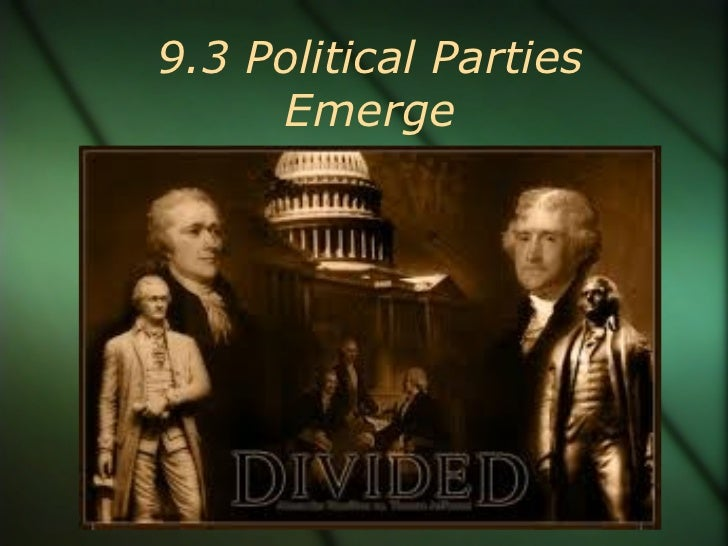 9.3 Political Parties Emerge